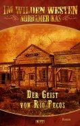 eBook: Im wilden Westen Nordamerikas 09: Der Geist von Rio Pecos