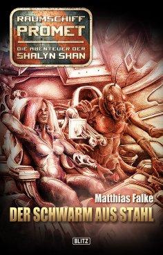 eBook: Raumschiff Promet - Die Abenteuer der Shalyn Shan 04: Der Schwarm aus Stahl