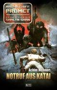 eBook: Raumschiff Promet - Die Abenteuer der Shalyn Shan 10: Notruf aus Katai