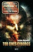 eBook: Raumschiff Promet - Die Abenteuer der Shalyn Shan 11: Tod eines Cyborgs