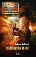 eBook: Raumschiff Promet - Die Abenteuer der Shalyn Shan 12: Der ewige Feind