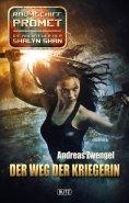 eBook: Raumschiff Promet - Die Abenteuer der Shalyn Shan 16: Der Weg der Kriegerin