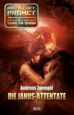eBook: Raumschiff Promet - Die Abenteuer der Shalyn Shan 17: Die Janus-Attentate