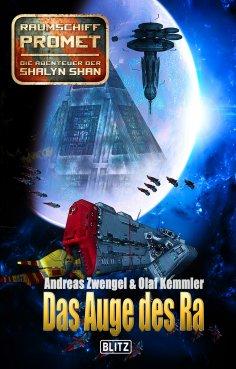 eBook: Raumschiff Promet - Die Abenteuer der Shalyn Shan 18: Das Auge des Ra