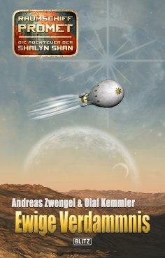 eBook: Raumschiff Promet - Die Abenteuer der Shalyn Shan 21: Ewige Verdammnis