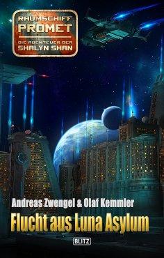 ebook: Raumschiff Promet - Die Abenteuer der Shalyn Shan 22: Flucht aus Luna Asylum