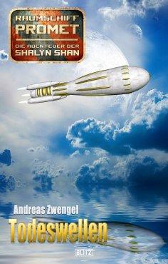 eBook: Raumschiff Promet - Die Abenteuer der Shalyn Shan 24: Todeswellen