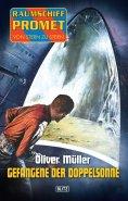 eBook: Raumschiff Promet - Von Stern zu Stern 05: Gefangene der Doppelsonne