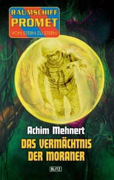 eBook: Raumschiff Promet - Von Stern zu Stern 06: Das Vermächtnis der Moraner