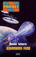eBook: Raumschiff Promet - Von Stern zu Stern 07: Jedermanns Feind