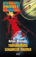 eBook: Raumschiff Promet - Von Stern zu Stern 09: Todesdrohung Schwarzer Raumer