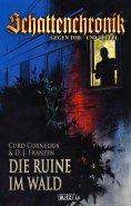 ebook: Schattenchronik - Gegen Tod und Teufel 03: Die Ruine im Wald
