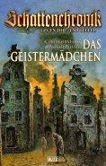 eBook: Schattenchronik - Gegen Tod und Teufel - Band 4 - Das Geistermädchen
