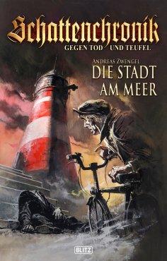 eBook: Schattenchronik - Gegen Tod und Teufel - Band 06 - Die Stadt am Meer