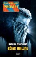 eBook: Raumschiff Promet - Von Stern zu Stern 13: Böser Zwilling