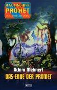 eBook: Raumschiff Promet - Von Stern zu Stern 15: Das Ende der Promet