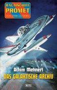 eBook: Raumschiff Promet - Von Stern zu Stern 17: Das galaktische Archiv