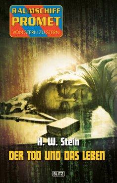 eBook: Raumschiff Promet - Von Stern zu Stern 18: Der Tod und das Leben