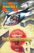 eBook: Raumschiff Promet - Von Stern zu Stern 21: Flucht aus der Terrorstadt