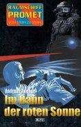 eBook: Raumschiff Promet - Von Stern zu Stern 25: Im Bann der roten Sonne
