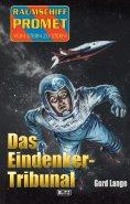eBook: Raumschiff Promet - Von Stern zu Stern 27: Das Eindenker-Tribunal