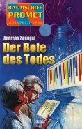 eBook: Raumschiff Promet - Von Stern zu Stern 28: Der Bote des Todes