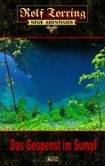 eBook: Rolf Torring – Neue Abenteuer 04: Das Gespenst im Sumpf