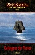 eBook: Rolf Torring – Neue Abenteuer 05: Gefangene der Piraten