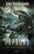 ebook: Kult-Romane 01: Caprona - Das vergessene Land
