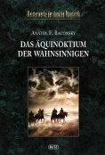 eBook: Meisterwerke  der dunklen Phantastik 05: DAS ÄQUINOKTIUM DER WAHNSINNIGEN