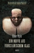ebook: Meisterwerke  der dunklen Phantastik 07: Ein Neffe aus venezianischem Glas