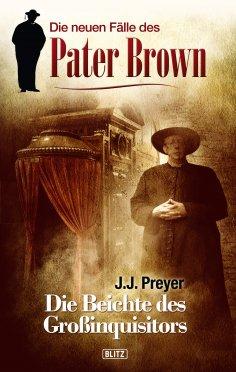 ebook: Pater Brown - Neue Fälle 01: Die Beichte des Grossinquisitors
