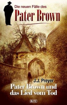 ebook: Pater Brown - Neue Fälle 02: Pater Brown und das Lied vom Tod