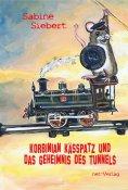 ebook: Korbinian Kässpatz und das Geheimnis des Tunnels