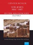 eBook: VDR Jemen 1984-1987 – ein DDR-Auslandskader erzählt