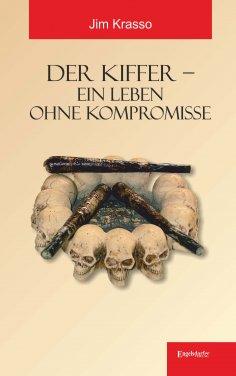 eBook: Der Kiffer – Ein Leben ohne Kompromisse