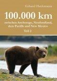eBook: 100.000 km zwischen Anchorage, Neufundland, dem Pazifik und New Mexico - Teil 2