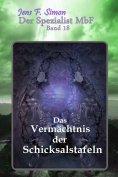 eBook: Das Vermächtnis der Schicksalstafeln ( Der Spezialist MbF 18 )