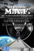 eBook: Geheimsache Alien Raumschiff (Der Spezialist M.A.F.  Bd.2)
