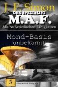 eBook: Mond-Basis unbekannt (Der Spezialist M.A.F.  Bd.3)