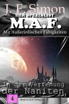 eBook: In der Verfemung der Naniten (Der Spezialist M.A.F. 4)