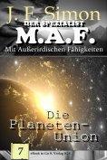 eBook: Die Planeten-Union (Der Spezialist M.A.F.  7)