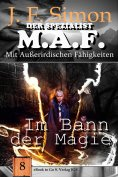 eBook: Im Bann der Magie (Der Spezialist M.A.F.  8)