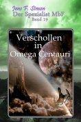 eBook: Verschollen in Omega Centauri ( Der Spezialist MbF 19)