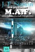 eBook: Die Zerstörung der Japetus-Basis (Der Spezialist M.A.F. 10)
