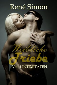 eBook: Weibliche Triebe Vol.1