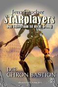eBook: Die Chron Bastion (STARplayers  2)