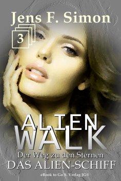 eBook: Das Alien-Schiff (ALienWalk 3)