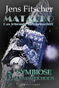 eBook: Symbiose unausweichlich (MATARKO 3)