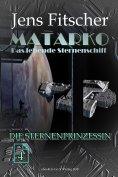 eBook: Die Sternenprinzessin (MATARKO 4)